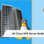 Why Choose UK Based Cloud VPS Server Hosting Some Real Factors