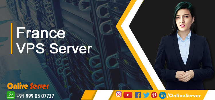 What are the Few Aspects of France VPS Server Hosting?