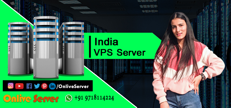 Why You Need the Best India VPS Server Hosting